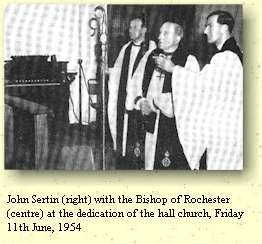 John Sertin (right) with the Bishop of Rochester (centre) at the dedication of the hall church, Friday 11th June, 1954